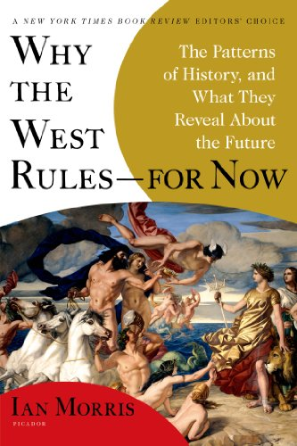 Image of Why the West Rules - For Now: The Patterns of History, and What They Reveal About the Future