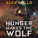 Hunger Makes the Wolf Audiobook by Alex Wells Narrated by Penelope Rawlins