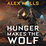 Hunger Makes the Wolf | Alex Wells