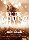 img - for Into the Abyss (The Beautiful-Ugly Trilogy) book / textbook / text book