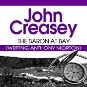 The Baron at Bay: The Baron Series, Book 4 | John Creasey