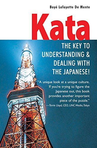 Kata: The Key to Understanding and Dealing with the Japanese