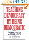 Teaching Democracy by Being Democratic (Praeger Series in Transformational Politics and Political Sc)