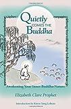 Quietly Comes The Buddha: Awakening Your Inner Buddha-Nature