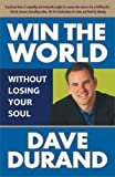 Win the World (Without Losing Your Soul)