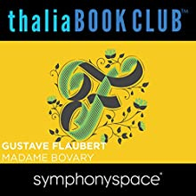 Thalia Book Club: Madame Bovary  by Gustave Flaubert Narrated by Jennifer Egan, Siri Hustvedt, Margot Livesey, Amanda Quaid