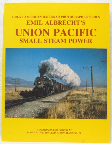 emil-albrechts-union-pacific-small-steam-power-great-american-railroad-photographer-series