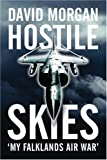 Hostile Skies: My Falklands Air War (0297846450) by Morgan, David