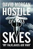 Hostile Skies: My Falklands Air War (0297846450) by Morgan, David