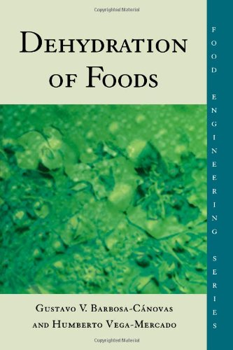 Dehydration of Foods (Food Engineering Series) by Humberto Vega-Mercado
