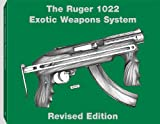 The Ruger 1022 exotic weapons system (0873642740) by Paladin Press.
