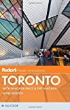 Fodor's Toronto: with Niagara Falls & the Niagara Wine Region (Full-color Travel Guide) (0307928349) by Fodor's