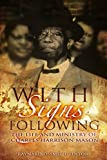 With Signs Following: The Life and Ministry of Charles Harrison Mason