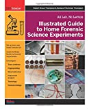 img - for Illustrated Guide to Home Forensic Science Experiments: All Lab, No Lecture (Diy Science) book / textbook / text book