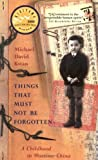 img - for Things That Must Not Be Forgotten: A Childhood in Wartime China by Kwan, Michael David (2003) Paperback book / textbook / text book