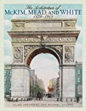img - for The Architecture of McKim, Mead, and White: 1879-1915 book / textbook / text book