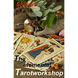 The elemental Tarot Workshop ~ Shikara