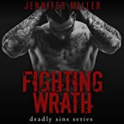 Fighting Wrath: A Deadly Sins Novel   Jennifer Miller