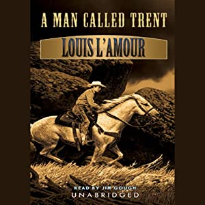 A Man Called Trent | [Louis L'Amour]