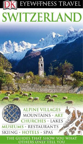 DK Eyewitness Travel Guide to Switzerland