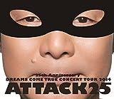 25th ANNIVERSARY DREAMS COME TRUE CONCERT TOUR 2014 ATTACK25(通常盤)[Blu-Ray]
