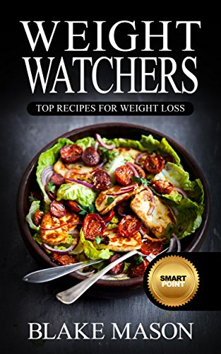 Weight Watchers: The Smart Points Cookbook Guide© with over 320+ Approved Recipes & 1 FULL Month Meal Plan For Rapid Weight Loss (1 YEAR of Recipes, Start the Easy Points Plus Diet) by Blake Mason