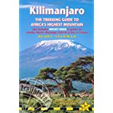 Kilimanjaro - a trekking guide to Africa&#39;s highest mountain, 3rd: (includes Mt Meru and city guides to Nairobi, Dar es Salaam,  Arusha, Moshi and Marangu)by Henry Stedman