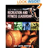 The World of Recreation and Fitness Leadership