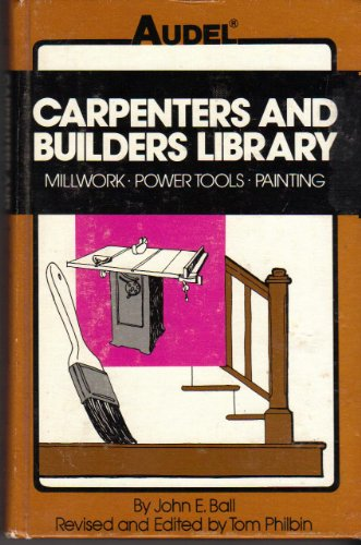 Carpenters and Builders Library: Millwork, Power Tools, Painting v. 4