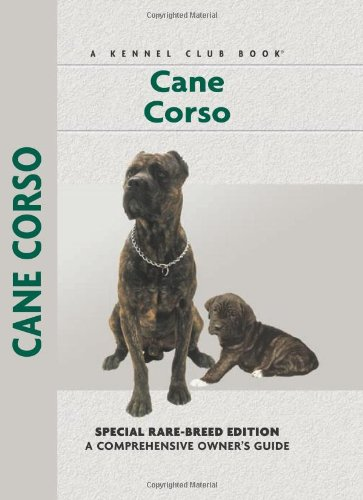 Cane Corso (Comprehensive Owner's Guide)