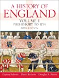 History Of England, Volume 1 (Prehistory To 1714)- (Value Pack w/MySearchLab) (5th Edition) (0205700306) by Roberts, Clayton