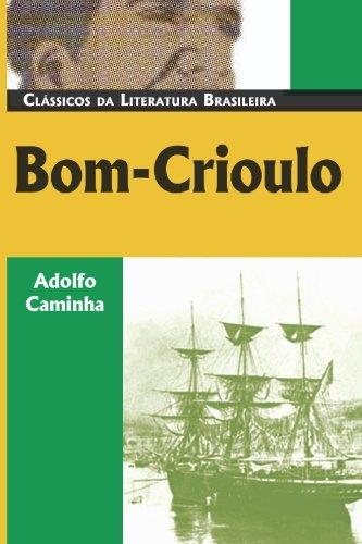 Bom Crioulo (Classicos Da Literatura Brasileira) (Portuguese Edition)