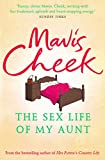 The Sex Life of My Aunt Mavis Cheek