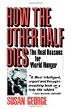 How the Other Half Dies (0916672085) by Susan George