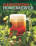Gardening for the Homebrewer: Grow an...