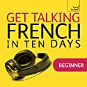 Get Talking French in Ten Days  by Jean-Claude Arragon Narrated by  Teach Yourself Languages