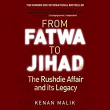 From Fatwa to Jihad: The Rushdie Affair and Its Legacy Audiobook by Kenan Malik Narrated by Lyndam Gregory