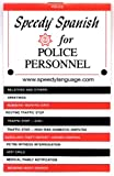 Speedy Spanish for Police Personnel (Speedy Language Phrase Books) (Spanish Edition) (0961582987) by T. L. Hart