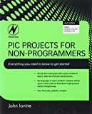 img - for PIC Projects for Non-Programmers book / textbook / text book