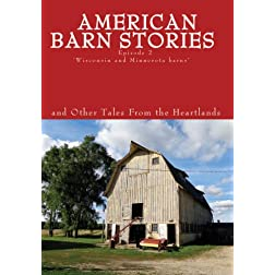 """American Barn Stories and Other Tales From the Heartlands"" Episode 2 'Wisconsin and Minnesota barns'"