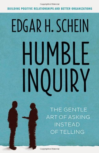 Sale alerts for Berrett-Koehler Publishers Humble Inquiry: The Gentle Art of Asking Instead of Telling - Covvet