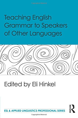 Teaching English Grammar to Speakers of Other Languages (ESL & Applied Linguistics Professional Series)
