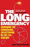 img - for The Long Emergency: Surviving the Converging Catastrophes of the 21st Century by Kunstler, James Howard (2006) Paperback book / textbook / text book