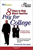img - for Eight Steps to Help Black Families Pay for College: A Crash Course in Financial Aid (College Admissions Guides) by Thomas LaVeist PhD (2003-02-04) book / textbook / text book