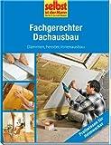 Fachgerechter Dachausbau - selbst ist der Mann: Dämmen, Fenster, Innenausbau