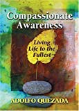 img - for Compassionate Awareness: Living Life to the Fullest (Illuminationbook) book / textbook / text book