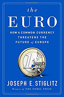 Book Cover: The Euro: How a Common Currency Threatens the Future of Europe