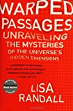 Warped Passages: Unraveling the Mysteries of the Universe's Hidden Dimensions (0060531088) by Randall, Lisa