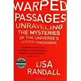 Warped Passages: Unraveling the Mysteries of the Universe's Hidden Dimensions ~ Lisa Randall