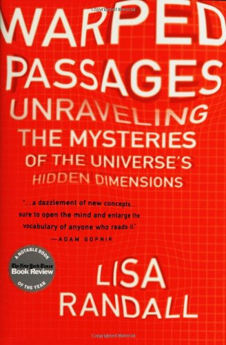 Warped Passages: Unraveling the Mysteries of the Universe's Hidden Dimensions PDF